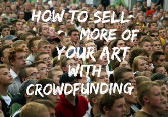 A Crowdfunding Strategy to Sell Prints of Your Art