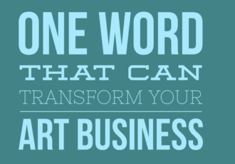 One Word that Can Transform Your Art Business