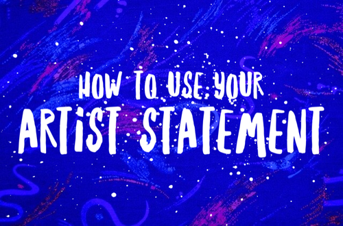 How to Use Your Artist Statement